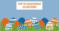 Bild Top 10 Oster-Geschenkideen